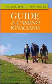 GUIDE TO THE CAMINO IGNACIANO-IRIBERRI, JOSÉ LUIS;SJ; LOWNEY, CHRIS-9788427140110