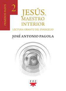 JESÚS, MAESTRO INTERIOR 2. PRIMEROS PASOS-PAGOLA, JOSÉ ANTONIO-9788428834865