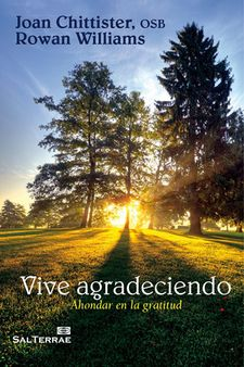 VIVE AGRADECIENDO-CHITTISTER, JOAN; WILLIAM-9788429319088