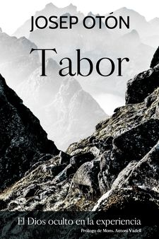 TABOR. EL DIOS OCULTO EN LA EXPERIENCIA-OTÓN, JOSEP-9788429329988