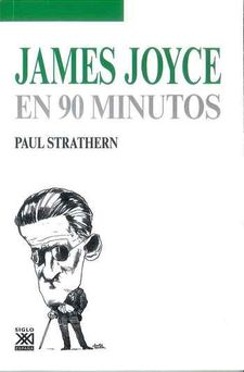 JAMES JOYCE EN 90 MINUTOS-STRATHERN, PAUL-9788432318375
