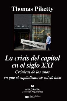LA  CRISIS DEL CAPITAL EN EL SIGLO XXI -PIKETTY, THOMAS-9788433963949