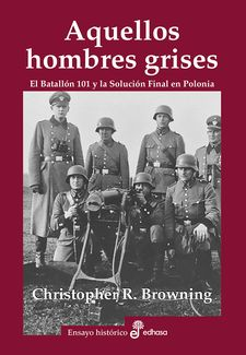 AQUELLOS HOMBRES GRISES-BROWNING, CHRISTOPHER R.-9788435027465