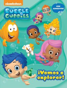 ¡VAMOS A EXPLORAR! (BUBBLE GUPPIES. ACTIVIDADES 1) -NICKELODEON-9788437200859