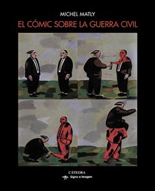 EL CÓMIC SOBRE LA GUERRA CIVIL-MATLY, MICHEL-9788437638829