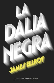 LA DALIA NEGRA -ELLROY, JAMES-9788439729297