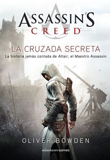 ASSASSIN''S CREED. LA CRUZADA SECRETA-BOWDEN, OLIVER-9788445007792