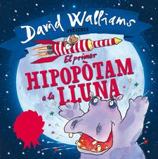 EL PRIMER HIPOPÒTAM A LA LLUNA -ROSS,TONY/WALLIAMS,DAVID-9788448845346