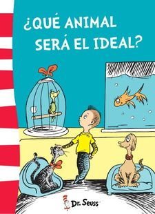 ¿QUÉ ANIMAL SERÁ EL IDEAL? (DR. SEUSS 6) -DR. SEUSS-9788448845773