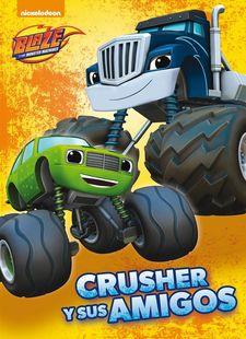 CRUSHER Y SUS AMIGOS (BLAZE Y LOS MONSTER MACHINES. PRIMERAS LECTURAS)-NICKELODEON-978-84-488-4642-8