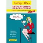 LAURA LIPS IN EYE-CATCHING IDIOMS & EXPRESSIONS (ENG)-CHIDGEY, PAUL / LASALA GRIMALT, CLARA-9788460690818