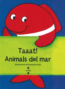 TAAAT! ANIMALS DEL MAR -FERRI, FRANCESCA-9788466137751