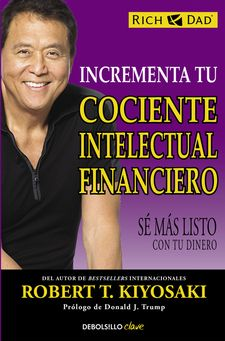 INCREMENTA TU COCIENTE INTELECTUAL FINANCIERO -KIYOSAKI,ROBERT T.-9788466330817