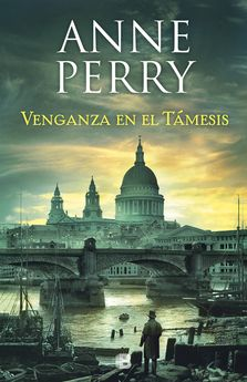 VENGANZA EN EL TÁMESIS (DETECTIVE WILLIAM MONK 22)-PERRY, ANNE-9788466664240