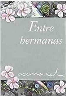 ENTRE HERMANAS-EXLEY, HELEN-9788467168105