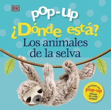 POP-UP. ¿DÓNDE ESTÁ? LOS ANIMALES DE LA SELVA-LLOYD, CLARE / SIRETT, DAWN-9788469629789