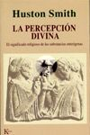 LA PERCEPCIÓN DIVINA-SMITH, HUSTON-9788472454941