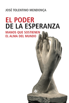 EL PODER DE LA ESPERANZA-TOLENTINO DE MENDONÇA, JOSÉ-9788479667177