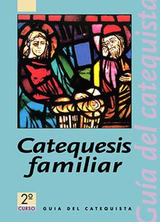 CATEQUESIS FAMILIAR 2-GUÍA DEL CATEQUISTA-EDITORIAL CLARET, S.A.-9788482970080