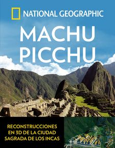 MACHU PICCHU-GEOGRAPHIC , NATIONAL-9788482986708