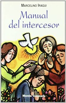 MANUAL DEL INTERCESOR-IRAGUI REDIN, MARCELINO-9788483532119
