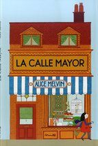 LA CALLE MAYOR  -MELVIN, ALICE-9788484705185