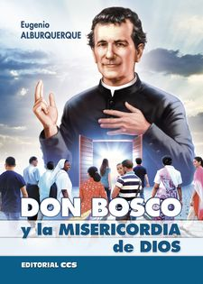 DON BOSCO Y LA MISERICORDIA DE DIOS-ALBURQUERQUE, EUGENIO-9788490233528