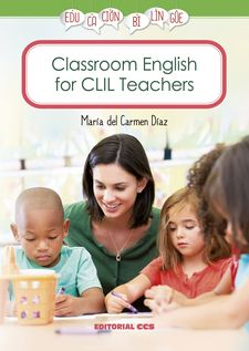 CLASSROOM ENGLISH FOR CLIL TEACHERS -DÍAZ CANSO, MARÍA DEL CARMEN-978-84-9023-356-6
