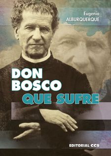DON BOSCO QUE SUFRE-ALBURQUERQUE, EUGENIO-9788490233849