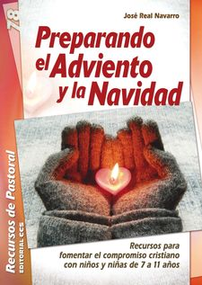 PREPARANDO EL ADVIENTO Y LA NAVIDAD-REAL NAVARRO, JOSÉ-9788490234686