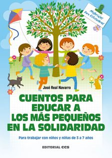 CUENTOS PARA EDUCAR A LOS MÁS PEQUEÑOS EN LA SOLIDARIDAD-REAL NAVARRO, JOSÉ-9788490234822