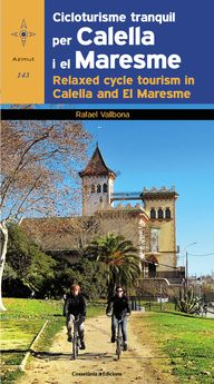 CICLOTURISME TRANQUIL PER CALELLA I EL MARESME / RELAXED CYCLE TOURISM IN CALELL-VALLBONA SALLENT, RAFAEL-9788490343425