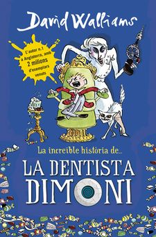 LA INCREÏBLE HISTÒRIA DE... LA DENTISTA DIMONI -WALLIAMS,DAVID-9788490431917