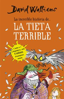 LA INCREÏBLE HISTÒRIA DE... LA TIETA TERRIBLE -WALLIAMS,DAVID-9788490434185