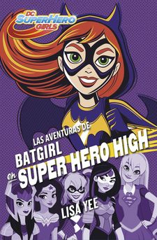LAS AVENTURAS DE BATGIRL EN SUPER HERO HIGH (DC SUPER HERO GIRLS 3) (SPA)-YEE, LISA-9788490437247