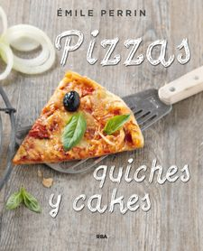 PIZZAS, QUICHES Y CAKES -PERRIN , EMILIE-978-84-9056-459-2