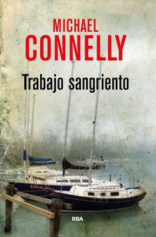 TRABAJO SANGRIENTO -CONNELLY , MICHAEL-9788490566251