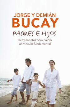 PADRES E HIJOS-BUCAY , DEMIAN / BUCAY , JORGE-9788490567197