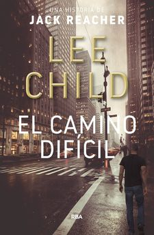 EL CAMINO DIFÍCIL-CHILD , LEE-9788490568057