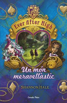 EVER AFTER HIGH 3. UN MÓN MERAVELLÀSTIC -HALE, SHANNON-9788490575628