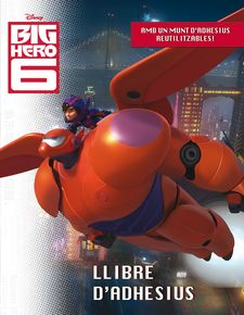 BIG HERO 6. LLIBRE D''ADHESIUS -MARVEL-978-84-9057-603-8
