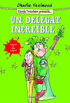 UN DELEGAT INCREÏBLE -FEELWOOD, CHARLIE-9788490578643