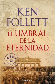 EL UMBRAL DE LA ETERNIDAD (THE CENTURY 3) -FOLLETT,KEN-9788490627877