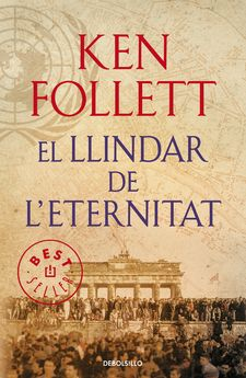 EL LLINDAR DE L'ETERNITAT (THE CENTURY 3) -FOLLETT,KEN-9788490627891