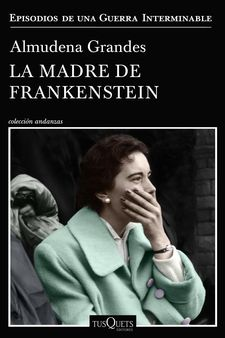 LA MADRE DE FRANKENSTEIN-GRANDES, ALMUDENA-9788490667804