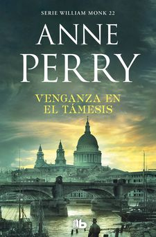 VENGANZA EN EL TÁMESIS (DETECTIVE WILLIAM MONK 22)-PERRY, ANNE-9788490709153