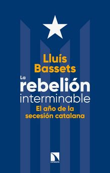 LA REBELIÓN INTERMINABLE-BASSETS, LLUÍS-9788490975596
