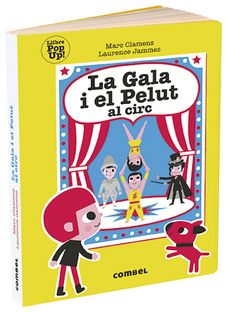 LA GALA I EL PELUT AL CIRC  (POP UP)-CLAMENS, MARC / JAMMES, LAURENCE-9788491014997