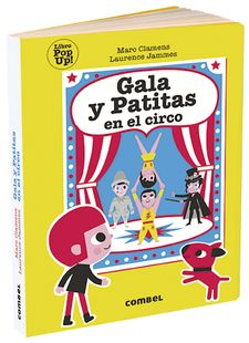 GALA Y PATITAS EN EL CIRCO (POP UP)-CLAMENS, MARC / JAMMES, LAURENCE-9788491015000