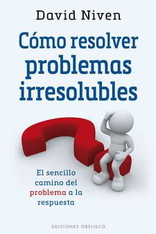 CÓMO RESOLVER PROBLEMAS IRRESOLUBLES -NIVEN, DAVID-9788491110453